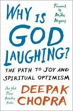 Why Is God Laughing? : The Path to Joy and Spiritual Optimism by Deepak Chopra (