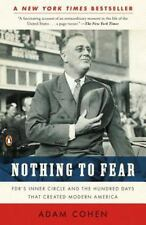Nothing to Fear FDR's Inner Circle and the 100 Days That Created Modern America