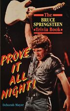 Prove It All Night! : The Bruce Springsteen Trivia Book by Deborah Mayer...