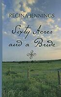 Sixty Acres and a Bride Hardcover Regina Jennings