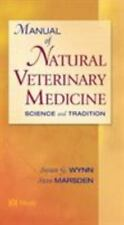 Manual of Natural Veterinary Medicine : Science and Tradition by Susan G.