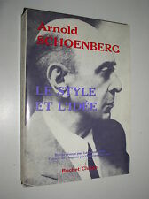 ARNOLD SCHOENBERG - LE STYLE ET L'IDEE - 1977