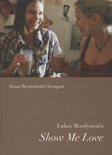 Lukas Moodysson's Show Me Love (Nordic Film Classics), Stenport, Anna Westerstah