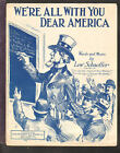 We're All With You Dear America 1917 Uncle Sam WWI Vintage Sheet Music Q26