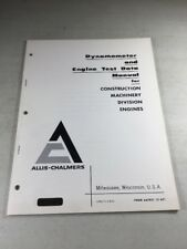 Allis Chalmers Dynamometer & Engine Test Data Manual For Construction Machinery