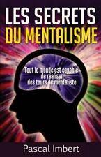 Les Secrets du Mentalisme : Tout le Monde Est Capable de Réaliser des Tours...