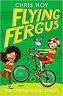 Flying Fergus 4: The Championship Cheats: by Olympic champion Sir Chris Hoy, wri
