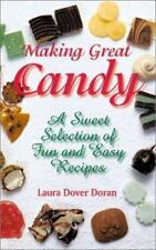 Making Great Candy: A Sweet Selection of Fun and Easy Recipes