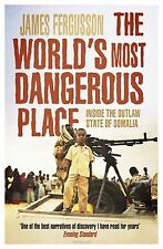 The World's Most Dangerous Place: Inside the Outlaw State of Somalia-ExLibrary