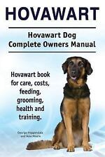 Hovawart. Hovawart Dog Complete Owners Manual. Hovawart Book for Care, Costs,.
