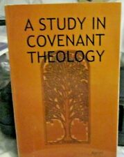 A Study in Covenantal Theology
