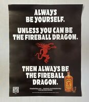 Fireball Cinnamon Whisky 18x14 Promo Poster Be Yourself or Be a Fireball Dragon