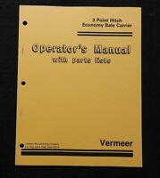 GENUINE VERMEER 3 POINT HITCH & BALE CARRIER OPERATORS MANUAL & PARTS CATALOG