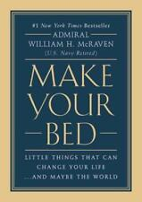 Make Your Bed : Little Things That Can Change Your Life...and Maybe the World by William H. McRaven (2017, Hardcover)
