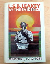 By the Evidence : Memoirs, 1932-1951 by L. S. B. Leakey (1974, Hardcover)