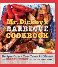 Mr. Dickey's Barbecue Cookbook: Recipes from a True Texas Pit Master, Dickey, Ro