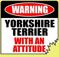 """Warning Yorkshire Terrier With Attitude 5"""" Die-Cut Tattered Edge Unique Sticker"""