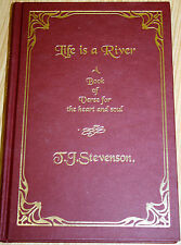 Life Is A River - A Book Of Verse For The Heart & Soul By J.J Stevenson