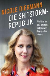 Die Shitstorm-Republik|Nicole Diekmann|Broschiertes Buch|Deutsch
