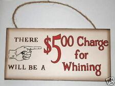 Funny Plaque $5 Charge for Whining Home Wall decor New