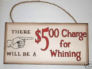 Funny Plaque $5 Charge for Whining Home Wall décor
