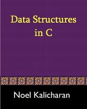 Data Structures in C, Paperback by Kalicharan, Noel, Brand New, Free shipping...