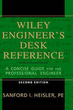 Engineer's Desk Reference 2E: A Concise Guide for the Professional Engineer (In