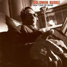 Don't Give Up on Me by Solomon Burke (CD, Dec-2004, Fat Possum)