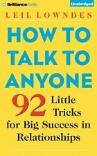 How to Talk to Anyone : 92 Little Tricks for Big Success in Relationships by...