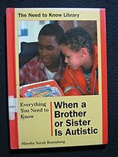 Everything You Need to Know When a Brother or Sister Is Autistic (Need to Know..