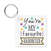 You're My Favourite Hairdresser Stars Keyring Key Chain - Funny Stylist