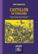 Castillon-en-Périgord, histoire militaire - Léo Drouyn