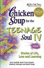 Chicken Soup for the Teenage Soul IV: Stories of Life, Love and Learning (Paperb