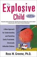 Explosive Child : A New Approach for Understanding and Parenting Easily Frustrat