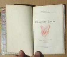 LA CHAMBRE JAUNE / LES TERRIBLES / KISTEMAECKERS 1886 / RELIÉ / tiré à 300 ex.