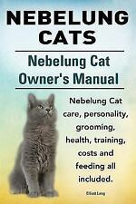 Nebelung Cats. Nebelung Cat Owners Manual. Nebelung Cat Care, Personality, Groom