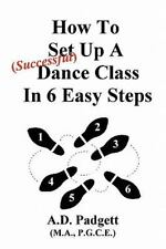 How to Set Up a Successful Dance Class in 6 Easy Steps (Paperback or Softback)