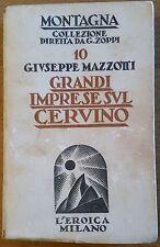 Grandi imprese sul Cervino Mazzotti 1934 Montagna collezione diretta da Zoppi 10