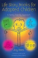 Life Story Books for Adopted Children: A Family Friendly Approach. 9781843109532