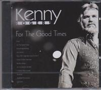 KENNY ROGERS - FOR THE GOOD TIMES on CD -  NEW -