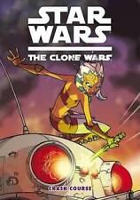 Star Wars: The Clone Wars - Crash Course (Star Wars: Clone Wars (Dark - Good