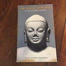 The Way of Siddhartha A Life of the Buddha David J and Indrani Kalupahana