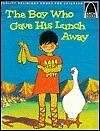 The Boy Who Gave His Lunch Away: John 6:1-15 for C