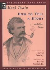 How to Tell a Story and Other Essays (1897) (The Oxford Mark Twain) by Twain, M