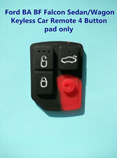 Ford 4 Button Key less Entry Remote pad only Falcon BA BF TERRITORY XR6 XR8