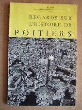 G. DEZ : REGARDS SUR L'HISTOIRE DE POITIERS. Imprim. Oudin 1966. VIENNE POITOU