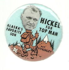 WALTER HICKEL ALASKA FAVORITE SON 1968 PRESIDENT HOPEFUL POLITICAL PIN
