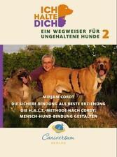 Die sichere Bindung ist die beste Erziehung. Die H.A.L.T.-Methode nach Cordt: Mensch-Hund-Bindung gestalten von Mirjam Cordt (2016, Gebundene Ausgabe)