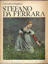 STEFANO DA FERRARA. Problemi critici tra Giotto a Padova - RAGGHIANTI CARLO