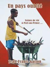 Un Pays Oublié : Scènes de Vie à Port-Au-Prince ... by Jean-Frantz Gation...
